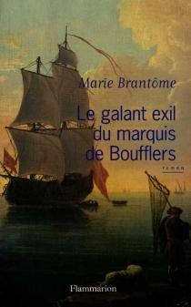 Le galant exil du marquis de Boufflers - MarieBrantôme