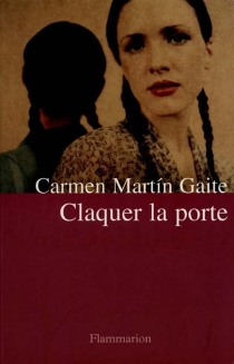 Claquer la porte - CarmenMartín Gaite