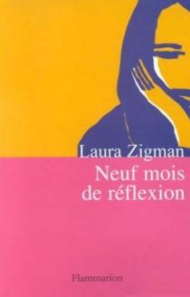 Neuf mois de réflexion - LauraZigman