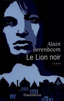 Le lion noir - AlainBerenboom