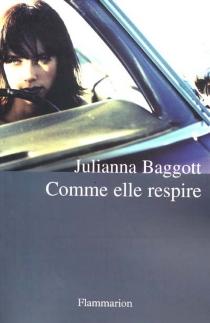 Comme elle respire - JuliannaBaggott
