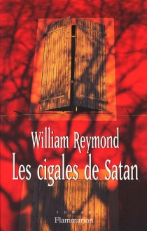 Les cigales de Satan - William Reymond