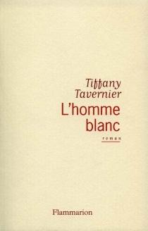 L'homme blanc - TiffanyTavernier