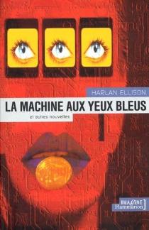 La machine aux yeux bleus - HarlanEllison