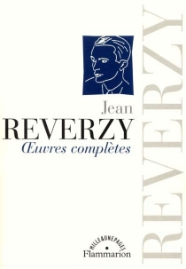 Oeuvres complètes - Jean Reverzy
