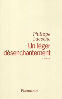Un léger désenchantement - PhilippeLacoche