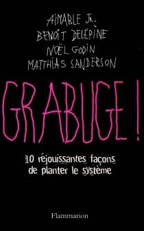 Grabuge ! : 10 réjouissantes façons de planter le système -