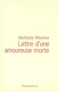Lettre d'une amoureuse morte - NathalieRheims