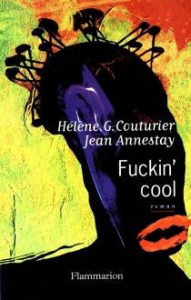 Fuckin' cool - JeanAnnestay