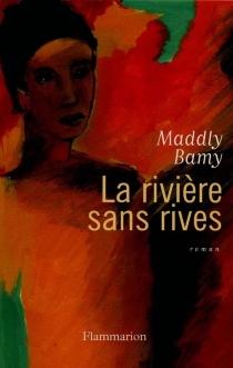 La rivière sans rives - MaddlyBamy