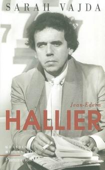 Jean-Edern Hallier : l'impossible biographie - SarahVajda