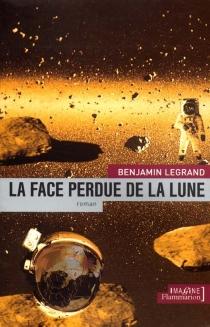 La face perdue de la Lune - BenjaminLegrand