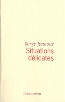 Situations délicates - Serge Joncour