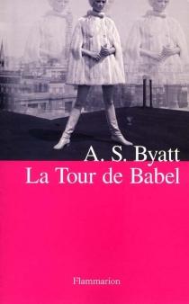 La tour de Babel - Antonia SusanByatt