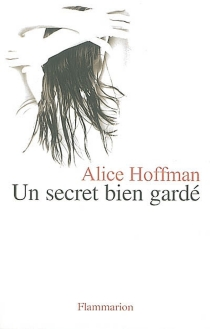 Un secret bien gardé - Alice Hoffman