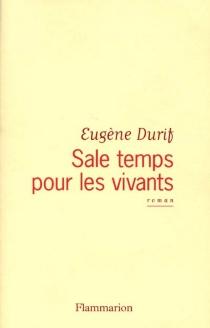 Sale temps pour les vivants - EugèneDurif