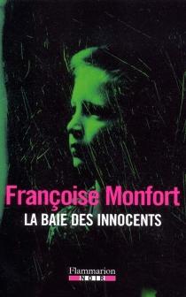 La baie des innocents - FrançoiseMonfort