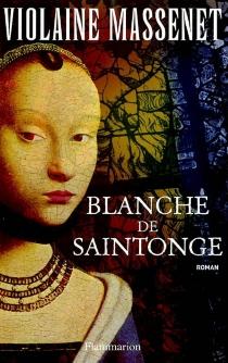 Blanche de Saintonge - ViolaineMassenet
