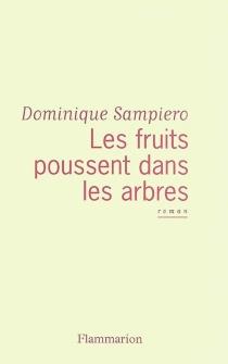 Les fruits poussent dans les arbres - DominiqueSampiero
