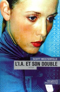 L'I.A. et son double - Scott Westerfeld