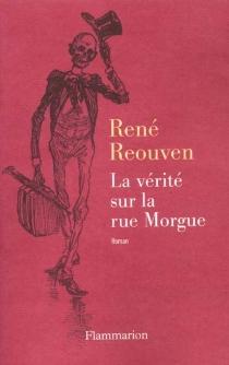 La vérité sur la rue Morgue - RenéRéouven