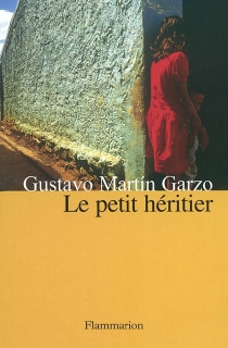 Le petit héritier - GustavoMartín Garzo