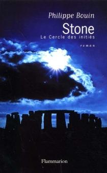 Stone : le cercle des initiés... - PhilippeBouin