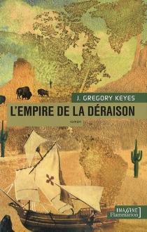 L'âge de la déraison - J. GregoryKeyes