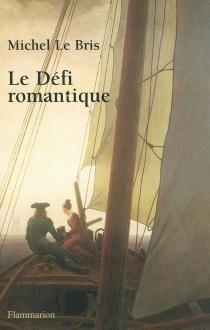 Le défi romantique - MichelLe Bris