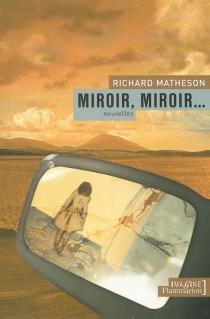 Miroir, miroir... - RichardMatheson
