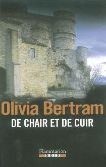 De chair et de cuir - OliviaBertram