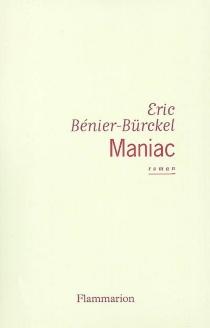 Maniac - ÉricBénier-Bürckel
