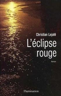 L'Éclipse rouge - ChristianLejalé