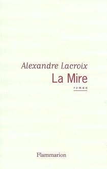 La Mire - AlexandreLacroix