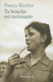 Ta bouche est ravissante - NancyRichler