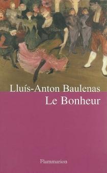 Le bonheur - Lluís-AntonBaulenas