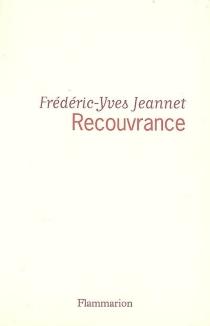 Recouvrance - Frédéric-YvesJeannet