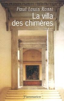 La villa des chimères - Paul LouisRossi