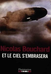 Et le ciel s'embrasera : une aventure d'Augustine Lourdeix - NicolasBouchard