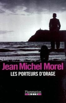 Les porteurs d'orage - Jean MichelMorel