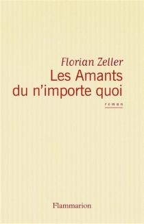 Les amants du n'importe quoi - FlorianZeller