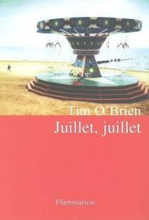 Juillet, juillet - TimO'Brien