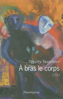 A bras le corps - TiffanyTavernier