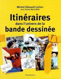 Itinéraires dans l'univers de la bande dessinée - Michel-EdouardLeclerc