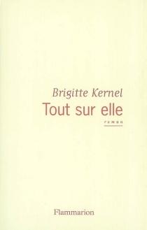 Tout sur elle - BrigitteKernel