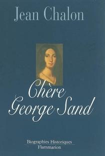Chère George Sand - JeanChalon