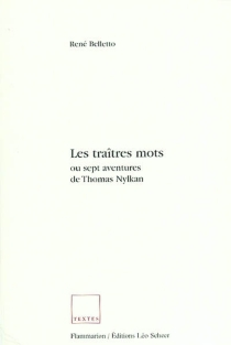 Les traitres mots ou Sept aventures de Thomas Nylkan - René Belletto