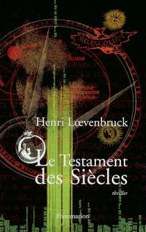 Le testament des siècles - HenriLoevenbruck