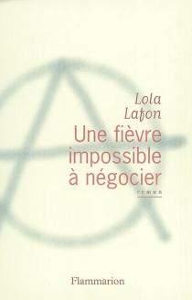 Une fièvre impossible à négocier - LolaLafon