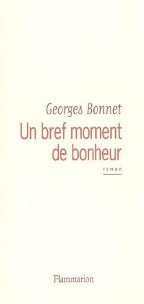Un bref moment de bonheur - GeorgesBonnet